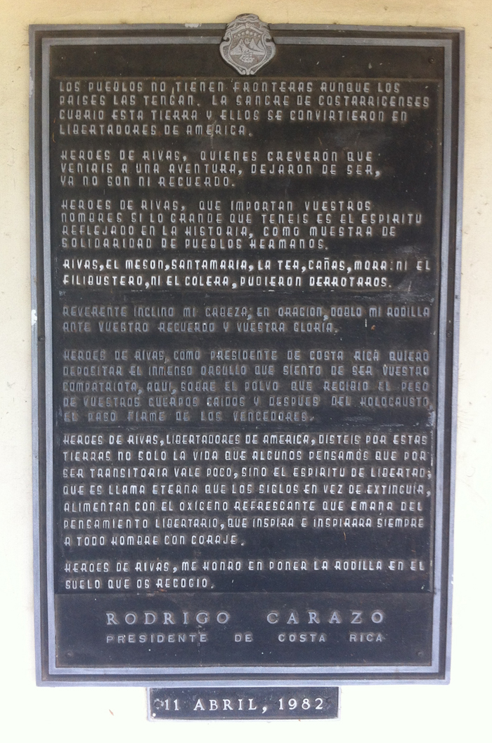 A plaque by a Costa Rican president commemorates the Second Battle of Rivas in 1856.