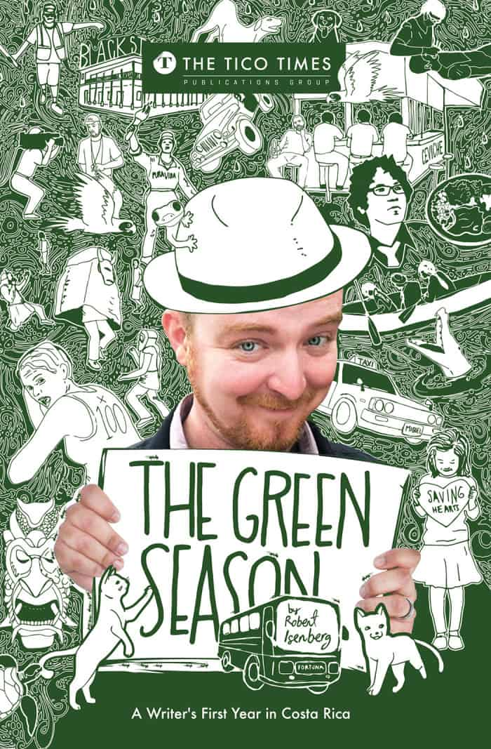 "The cover of ""The Green Season,"" Robert Isenberg's book on his first year in Costa Rica."