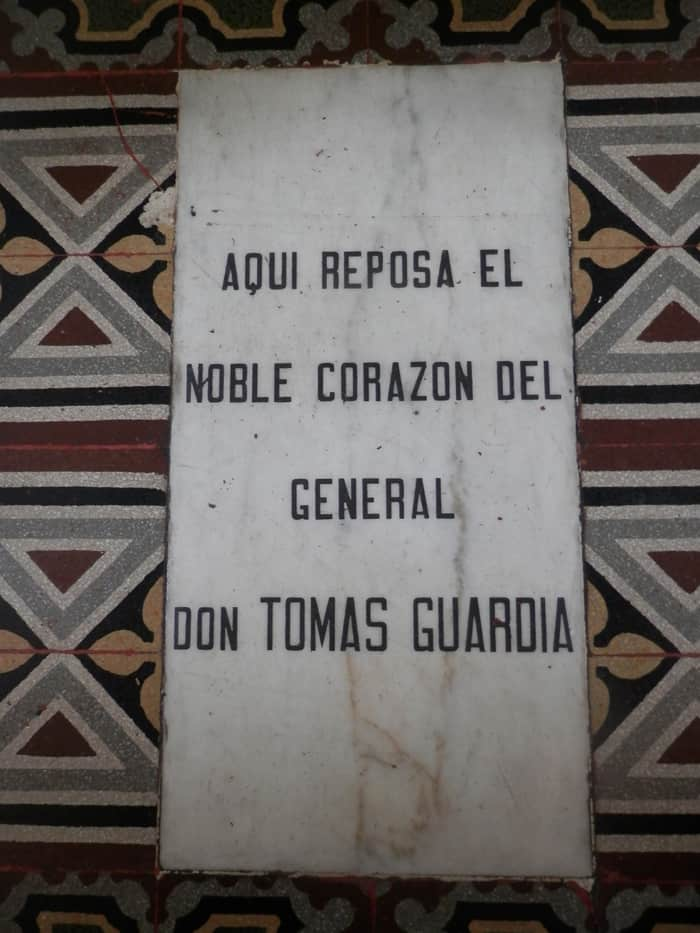 """Here lies the noble heart of General Don Tomás Guardia."""