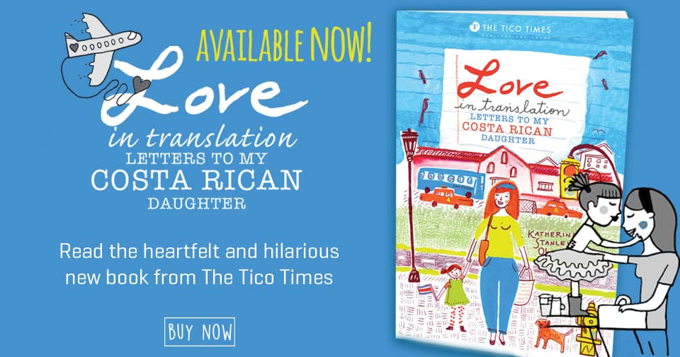"""Love in Translation: Letters to My Costa Rican Daughter"""